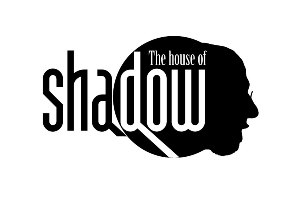 The house of shadow